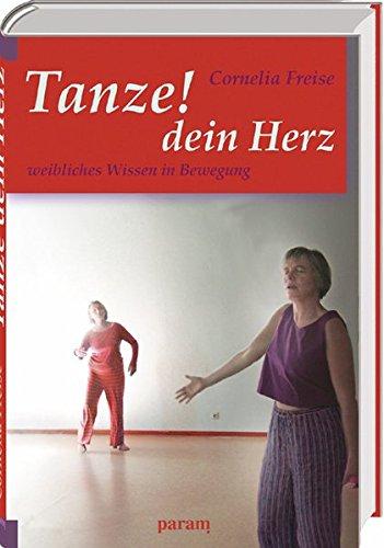 Tanze dein Herz: Weibliches Wissen in Bewegung