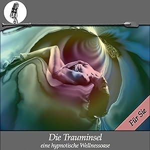 Die Trauminsel - Eine erotische Wellness Hypnose - für Sie Hörbuch