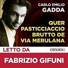 Quer pasticciaccio brutto de via Merulana Audiobook by Carlo Emilio Gadda Narrated by Fabrizio Gifuni