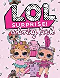 LOL Surprice: Exclusive Coloring Book for Kids and Adults, Activity Book, Great Starter Book for Children (Coloring Book for Adults Relaxation and for Kids Ages 4-12)