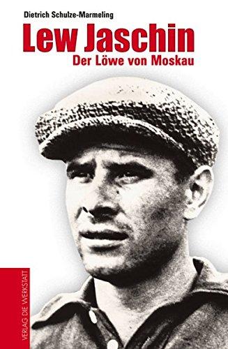 Lew Jaschin: Der Löwe von Moskau