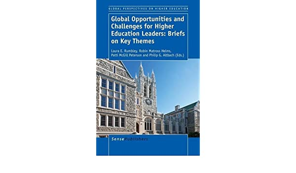 Global Opportunities and Challenges for Higher Education Leaders: Briefs on Key Themes
