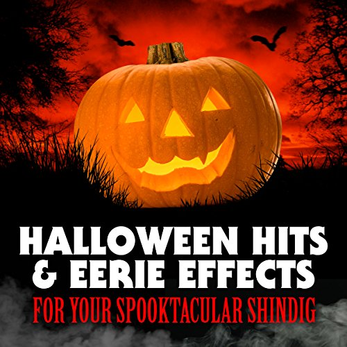 Halloween Hits and Eerie Effects For Your Spooky