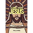 Flannel-Graph Jesus: More Than A One-Dimensional Savior