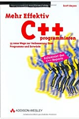 Mehr Effektiv C++ Programmieren: 35 Neue Wege Zur Verbesserung Ihrer Programme Und Entwürfe Hardcover