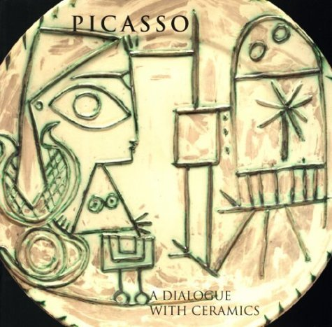 Picasso: A Dialogue with Ceramics: Ceramics from the Marina Picasso Collection by Pablo Picasso (1998-09-01) ()