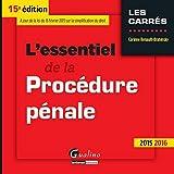 L'Essentiel de la Procédure pénale 2015-2016 , 15ème Ed.