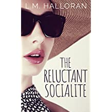 The Reluctant Socialite (The Reluctant Series Book 1)