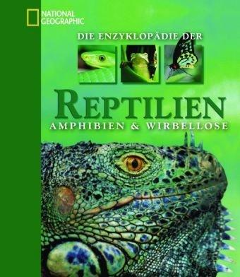 Die Enzyklopädie der Reptilien, Amphibien & Wirbellosen
