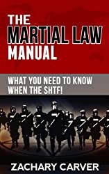 Martial Law Manual - What You Need To Know When The SHTF! (English Edition)