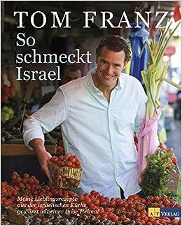 Tom Franz so schmeckt tom franz 9783038007814 amazon com books