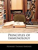 Principles of Immunology, Howard Thomas Karsner, 1144908833