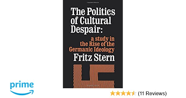 Amazon com: The Politics of Cultural Despair: A Study in the Rise of