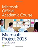 Microsoft Project 13 (Microsoft Official Academic Course Series)