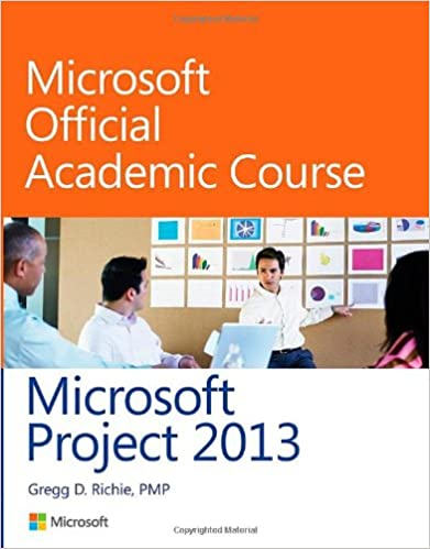 Microsoft Project 2013: Microsoft Official Academic Course