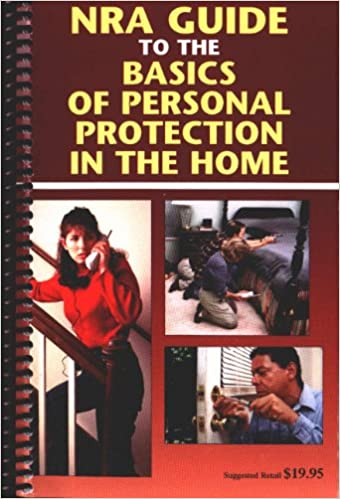 Nra guide to the basics of personal protection in the home nra nra guide to the basics of personal protection in the home nra 9780935998993 amazon books fandeluxe Choice Image