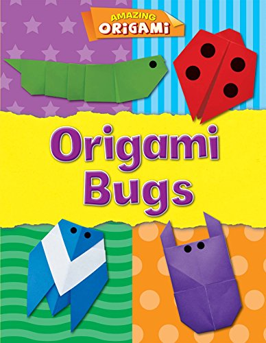 Origami Bugs (Amazing Origami) -