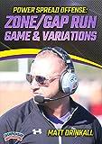 Power Spread Offense: Zone/Gap Run Game & Variations - Matt Drinkall