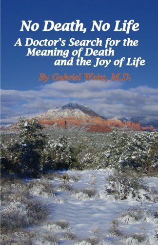No Death, No Life: A Doctor's Search for the Meaning of Death and the Joy of Life PDF