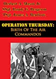 img - for Operation Thursday: Birth Of The Air Commandos [Illustrated Edition] (The U.S. Army Air Forces in World War II) book / textbook / text book