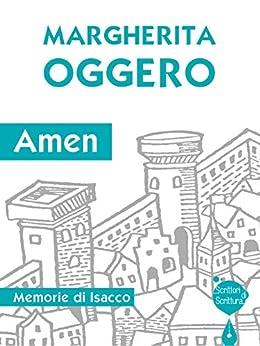 Amen: Memorie di Isacco (Scrittori di scrittura) (Italian Edition) by