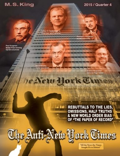 The Anti-New York Times / 2015 / Quarter 4: Rebuttals to the Lies, Omissions and New World Order Bias of 'The Paper of R