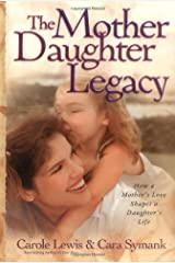 The Mother-Daughter Legacy Hardcover