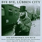 Various: Bye Bye, Lübben City: Bluesfreaks, Tramps und Hippies in der DDR (Soundtrack zum Buch) (Audio CD)