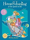 Homeschooling at the Speed of Life, Marilyn Rockett, 0805444858