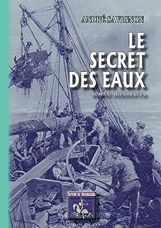 Le secret des eaux, Savignon, André
