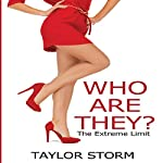 Who Are They?: The Extreme Limit: Who--? Series, Book 1 | Taylor Storm