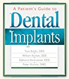 A Patient's Guide to Dental Implants, Thomas Balshi and William Becker, 1886039658