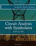 Circuit Analysis with Symbulator, Roberto Perez-Franco, 1490426450