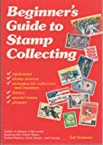 The Beginner's Guide to Stamp Collecting, Ted Schwarz, 0668055510