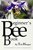 img - for The Beginner's Bee Book by Ted Hooper (13-Oct-2014) Paperback book / textbook / text book