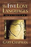 The Five Love Languages: How to Express Heartfelt Commitment to Your Mate (Men's Edition)