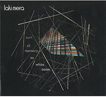 Tinkling White Noise Of Last Of This >> Laki Mera Turn All Memory To White Noise Amazon Com Music