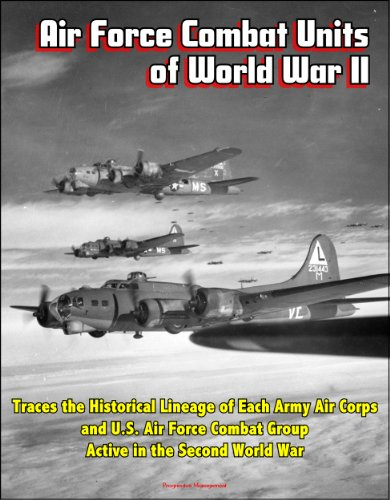 - Air Force Combat Units of World War II - Traces the Historical Lineage of Each Army Air Corps and U.S. Air Force Combat Group Active in the Second World War