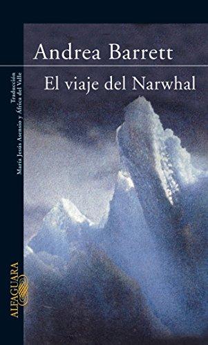 Descargar Libro El Viaje Del Narwhal Andrea Barrett