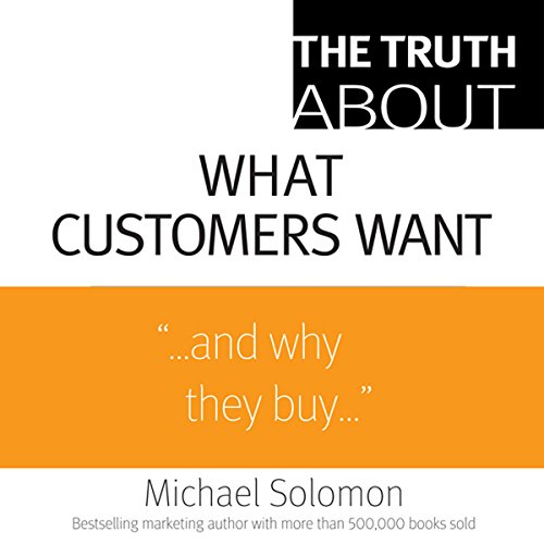 The Truth About What Customers Want by Pearson