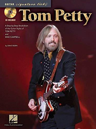 (Tom Petty - Guitar Signature Licks: A Step-by-Step Breakdown of the Guitar Styles of Tom Petty and Mike Campbell)