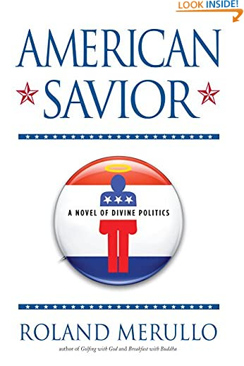 American Savior: A Novel of Divine Politics by Roland Merullo