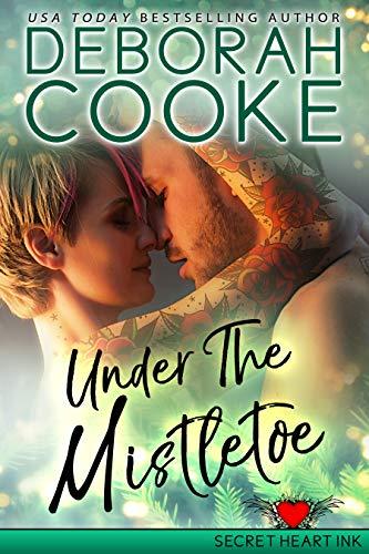 Under the Mistletoe: A Holiday Romance (Secret Heart Ink Book 4)