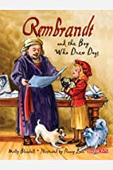 Rembrandt and the Boy Who Drew Dogs: A story about Rembrandt van Rijn Hardcover