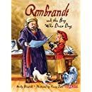 Rembrandt and the Boy Who Drew Dogs: A story about Rembrandt van Rijn