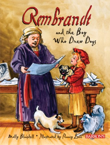 Rembrandt Dog - Rembrandt and the Boy Who Drew Dogs: A story about Rembrandt van Rijn