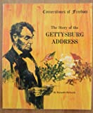Front cover for the book The Story of the Gettysburg Address by Kenneth G. Richards