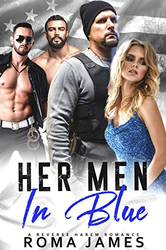 Free - Her Men in Blue: A Reverse Harem Romance
