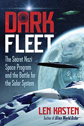 Dark Fleet: The Secret Nazi Space Program and the Battle for the Solar System (Ghost Wars The Secret History Of The Cia)