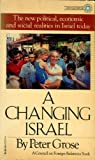 A Changing Israel, Peter L. Grose and Council on Foreign Relations Staff, 0394727274